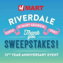 H Mart Riverdale (GA) 13 Years Anniversary Sweepstake Event!