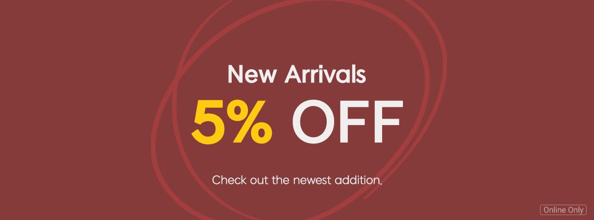 New arrivals 5% off